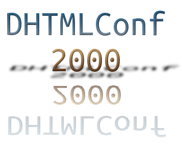 DHTMLConf 2000!